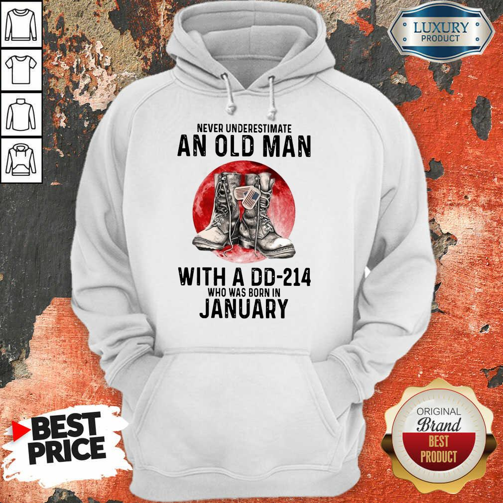 Never Underestimate An Old Man With A Dd 214 Who Was Born In January Hoodie