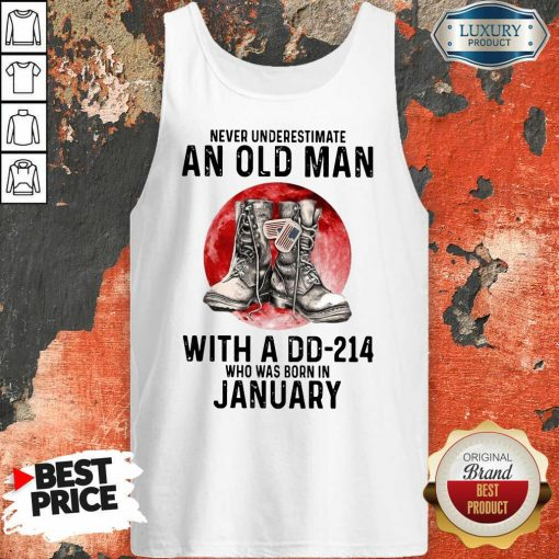 Never Underestimate An Old Man With A Dd 214 Who Was Born In January Tank Top