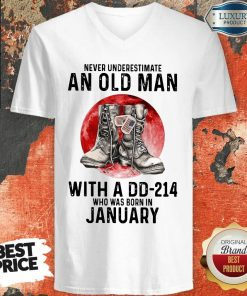 Never Underestimate An Old Man With A Dd 214 Who Was Born In January V-neck