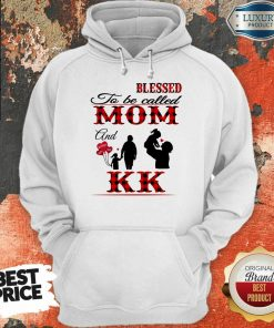 Red Blessed To Be Called Mom And Kk Hoodie