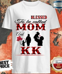 Red Blessed To Be Called Mom And Kk Shirt