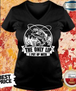 The Only Lip I Put Up With Tees V-neck